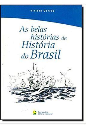 As Belas Histórias da História do Brasil - Correa,Viriato   Hoshan.org
