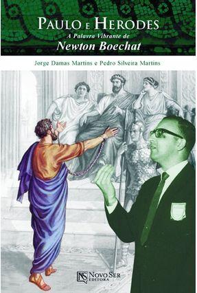 Edição antiga - Paulo e Herodes - a Palavra Vibrante de Newton Boechat - Martins,Jorge Damas   Tagrny.org