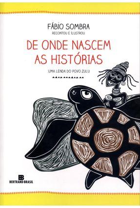 De Onde Nascem As Histórias - Uma Lenda do Povo Zulu - Sombra,Fábio pdf epub