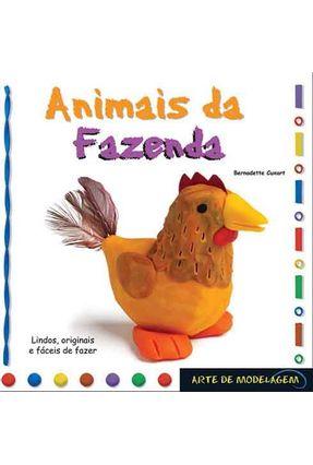 Arte de Modelagem - Animais da Fazenda - Cuxart,Bernadette | Nisrs.org