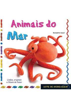 Arte de Modelagem - Animais do Mar - Cuxart,Bernadette | Nisrs.org