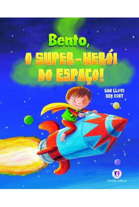Bento, o Super-herói do Espaço - Lloyd,Sam   Nisrs.org