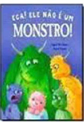 Eca! Ele Não É Um Monstro! - Angela Mcllister | Nisrs.org
