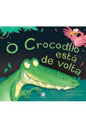 O Crocodilo Esta de Volta - White,Kathryn   Nisrs.org