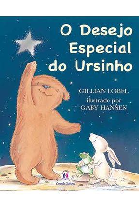 O Desejo Especial do Ursinho - LITTLE TIGRE PRESS | Nisrs.org