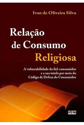 Relação de Consumo Religiosa - Silva,Ivan de Oliveira   Tagrny.org