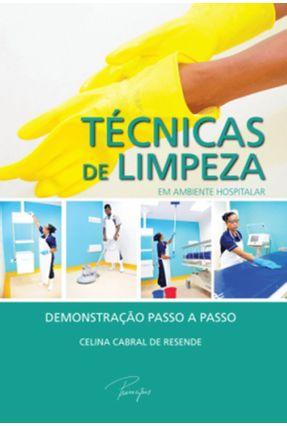 Técnicas de Limpeza Hospitais, Clínicas e Hemodiálise e Consultórios Médicos - Celina Cabral Resende pdf epub