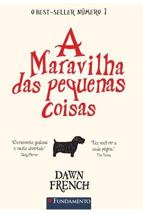 A Maravilha Das Pequenas Coisas - French,Dawn | Tagrny.org