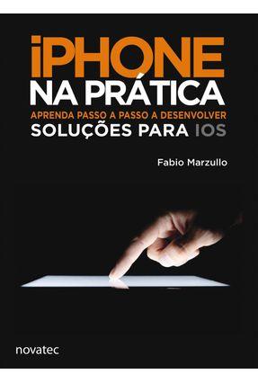 iPhone Na Prática - Marzullo,Fabio Perez | Tagrny.org