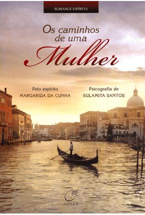 Os Caminhos de Uma Mulher - Santos,Sulamita | Tagrny.org