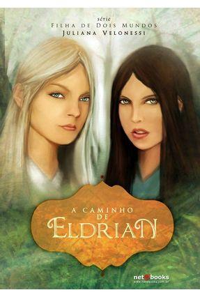 Edição antiga - Filha de Dois Mundos - a Caminho de Eldrian - Nunes Veloso,Juliana pdf epub