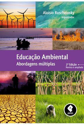 Educação Ambiental - Abordagens Múltiplas - 2ª Ed. - Ruscheinsky,Aloísio   Tagrny.org