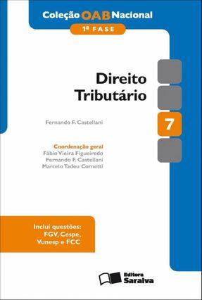 Direito Tributário - Vol. 7 - 1ª Fase - 4ª Ed. 2012 - Col. Oab Nacional - Castellani,Fernando F. | Hoshan.org