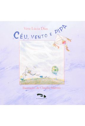 Céu, Vento e Pipa - Turma do Barulho - Dias,Vera Lúcia pdf epub