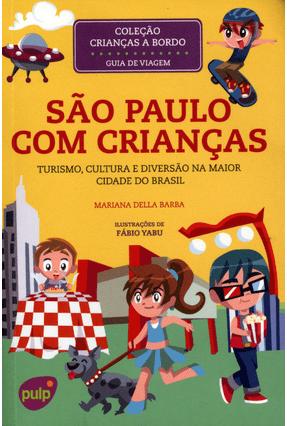 São Paulo Com Crianças - Turismo, Cultura e Diversão - Col. Crianças a Bordo - Mariana Della Barba | Hoshan.org