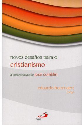 Edição antiga - Novos Desafios Para o Cristianismo - a Contribuição de José Comblin - Hoornaert,Eduardo pdf epub