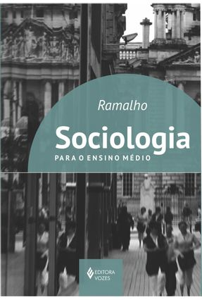 Sociologia Para o Ensino Médio - Ramalho,José Randorval | Hoshan.org