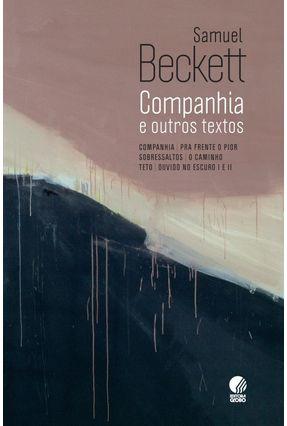 Companhia e Outros Textos - Beckett,Samuel | Tagrny.org
