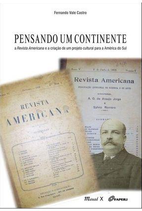 Pensando Um Continente - a Revista Americana e a Criação de Um Projeto Cultural... - Vale Castro,Fernando   Tagrny.org