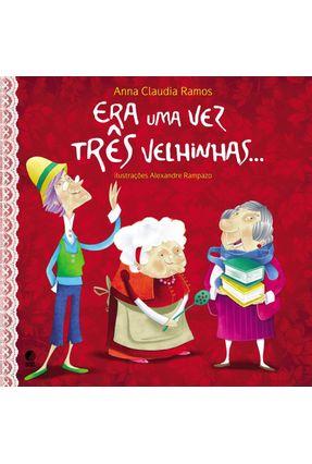 Era Uma Vez Três Velhinhas... - Ramos,Anna Claudia | Nisrs.org