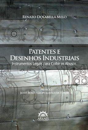 Patentes e Desenhos Industriais - Instrumentos Legais Para Coibir Os Abusos - Melo,Renato Dolabella pdf epub