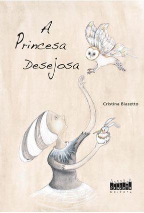 A Princesa Desejosa - Biazetto. Cristina pdf epub