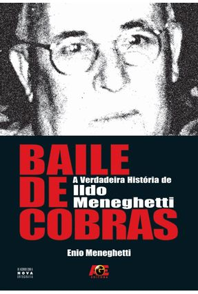 Baile de Cobras - a Verdadeira História de Ildo Meneghetti - Meneghetti,Enio pdf epub