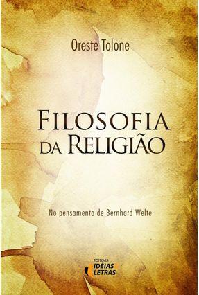 Filosofia da Religião - No Pensamento de Bernhard Welte - Tolone,Oreste pdf epub