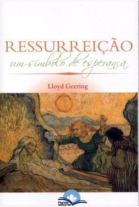 Ressureição - Um Símbolo de Esperança - Geering,Lloyd | Nisrs.org