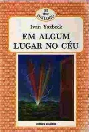Edição antiga - Em Algum Lugar No Céu - Yazbeck,Ivan pdf epub