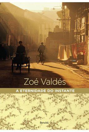 A Eternidade do Instante - Valdés,Zoé pdf epub