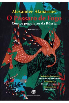 O Pássaro de Fogo - Contos Populares da Russia - Afanássiev,Alexander pdf epub
