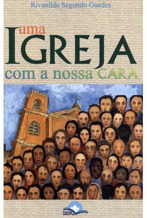 Uma Igreja Com a Nosa Cara - Guedes,Rivanildo Segundo   Nisrs.org