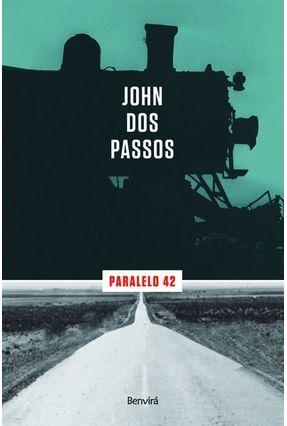 Paralelo 42 - Passos,John dos | Tagrny.org