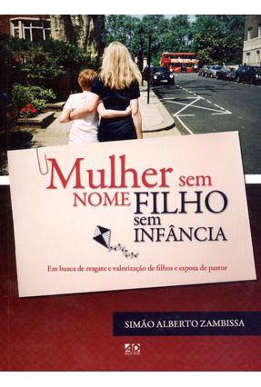 Edição antiga - Mulher Sem Nome, Filho Sem Infância - Zambissa,Simão Alberto pdf epub