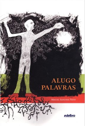 Alugo Palavras - Sanches Neto,Miguel | Nisrs.org