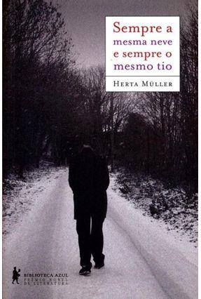 Sempre a Mesma Neve e Sempre o Mesmo Tio - Nova Ortografia - Müller,Herta   Hoshan.org