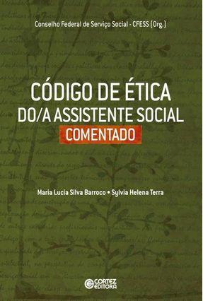 Código de Ética Do/a Assistente Social Comentado - Terra,Sylvia Helena pdf epub