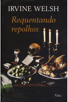 Requentando Repolhos - Contos de Degeneração Química - Welsh,Irvine   Hoshan.org
