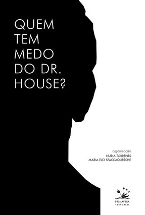 Quem Tem Medo do Dr. House? - Torrents,Nuria Spaccaquerche,Maria Elci   Hoshan.org