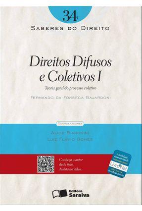 Direitos Difusos e Coletivos I - Col. Saberes do Direito - Vol. 34 - DA FONSECA GAJARDONI,FERNANDO pdf epub