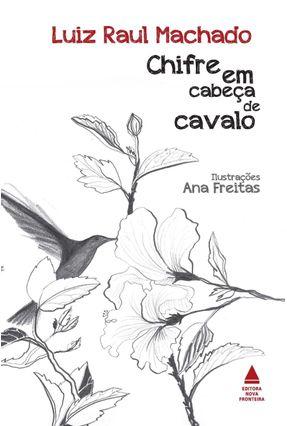 Chifre Em Cabeça de Cavalo - 2ª Ed. - Machado,Luiz Raul pdf epub