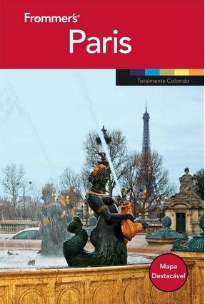 Frommer´s Paris - Totalmente Colorido e Com Mapa Destacável - Porter,Darwin Prince,Danforth   Hoshan.org