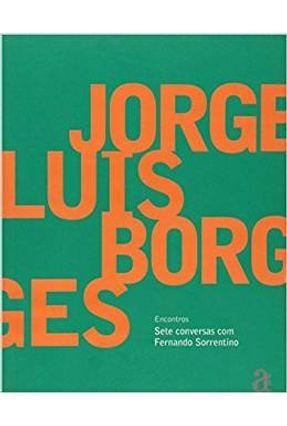 Jorge Luis Borges - Col. Encontros - Borges,Jorge Luis   Hoshan.org
