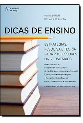 Dicas de Ensino - Estratégias, Pesquisa e Teoria Para Professores Universitários - Svinicki,Marilla Mckeachie,Wilbert J. | Tagrny.org