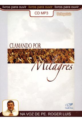 Clamando Por Milagres - Audiolivro - Nova,Canção   Nisrs.org
