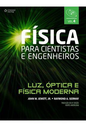 Física Para Cientistas e Engenheiros - Vol. 4 - Luz, Óptica e Física Moderna - Jewett Jr.,John W. Serway,Raymond A.   Hoshan.org