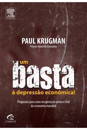 Um Basta À Depressão Financeira! - Propostas Para Uma Recuperação Plena e Real da Economia Mundial - Paul,Krugman | Hoshan.org