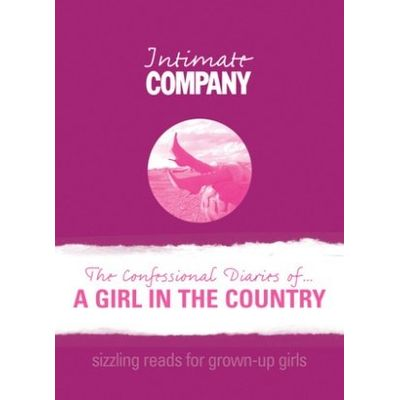 The Confessional Diaries Of A Girl In The Country