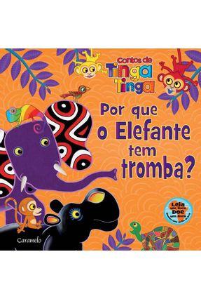 Por Que o Elefante Tem Tromba? - Contos de Tinga Tinga - Books,Puffin   Hoshan.org